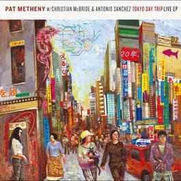 Tokyo Day Trip - Live EP 2008 Pat Metheny