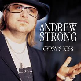 Gypsy's Kiss 2011 Andrew Strong