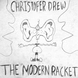 The Modern Racket 2011 Christofer Drew