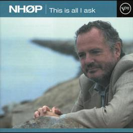 This Is All I Ask 1998 Niels-Henning Ørsted Pedersen