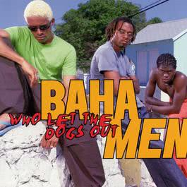 Who Let The Dogs Out 2006 Baha Men