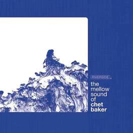 The Mellow Sound Of Chet Baker 2010 Chet Baker