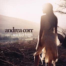 Ten Feet High (UK CD) 2007 Andrea Corr