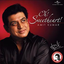 Oh Sweetheart 2012 Amit Kumar