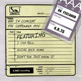 Dr Feelgood - BBC In Concert (4th September 1975) 2011 Dr. Feelgood