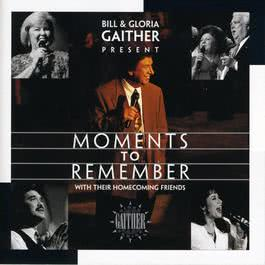 Moments To Remember 1996 Bill & Gloria Gaither