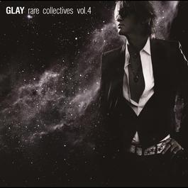 Rare Collectives Vol.4 2011 GLAY