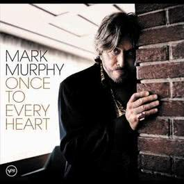 Once To Every Heart 2005 Mark Murphy