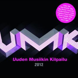 UMK - Uuden Musiikin Kilpailu 2012 2012 群星