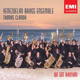 We Got Rhythm! 2006 Venezuelan Brass Ensemble