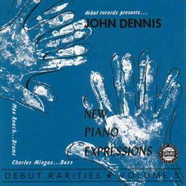 New Piano Expressions-Debut Rarities, Vol. 5 2008 John Dennis