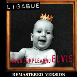 Buon compleanno Elvis [Remastered Version] 2009 Ligabue
