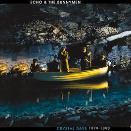 Crystal Days 1979-1999 2005 Echo & The Bunnymen; The Bunnymen