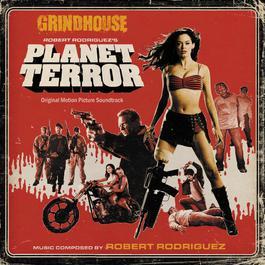 Grindhouse: Robert Rodriguez's Planet Terror 2007 Robert Rodriguez