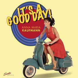 It's A Good Day 2012 Anna Maria Kaufmann
