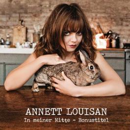 In meiner Mitte - Bonustitel 2011 Annett Louisan