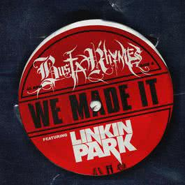 We Made It (feat. Linkin Park) 2008 Busta Rhymes; Linkin Park