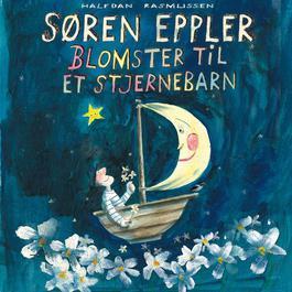 Blomster Til Et Stjernebarn 2012 Søren Eppler