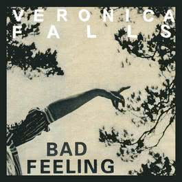 Bad Feeling 2011 Veronica Falls