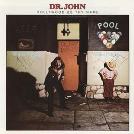 Hollywood Be Thy Name 2011 Dr. John