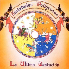 La Ultima Tentación 2003 Amistades Peligrosas