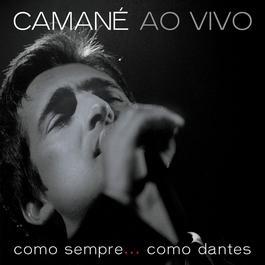 Camané Ao Vivo: Como Sempre...Como Dantes 2006 Camane