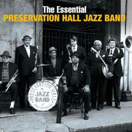 The Essential Preservation Hall Jazz Band 2007 Preservation Hall Jazz Band
