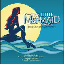 The Little Mermaid: Original Broadway Cast Recording 2009 Original Cast