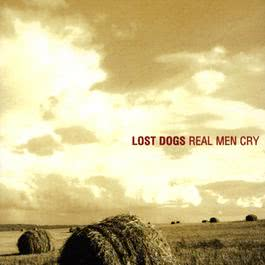 Real Men Cry 2001 Lost Dogs