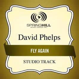 Fly Again 2011 David Phelps