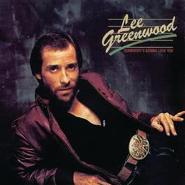 Somebody's Gonna Love You 1983 Lee Greenwood