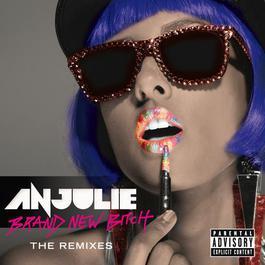 Brand New Bitch 2011 Anjulie