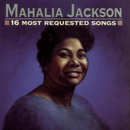 16 Most Requested Songs 1996 Mahalia Jackson
