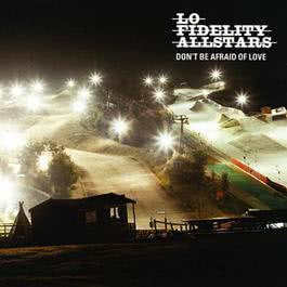 Don't Be Afraid Of Love 2002 Lo Fidelity Allstars