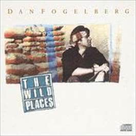 The Wild Places 1990 Dan Fogelberg