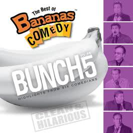 The Best Of Bananas Comedy: Bunch Volume 5 2010 Bananas Comedy