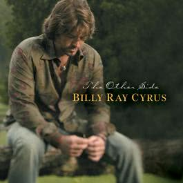 I Need You Now (Album Version) 2003 Billy Ray Cyrus