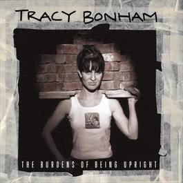 The Burdens Of Being Upright 1996 Tracy Bonham