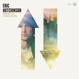 Moving Up Living Down 2013 Eric Hutchinson