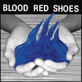 Fire Like This 2010 Blood Red Shoes