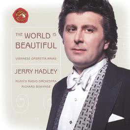 The World Is Beautiful - Viennese Operetta Arias 2003 Jerry Hadley