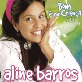 Bom e ser crianca Vol.II 2012 Aline Barros