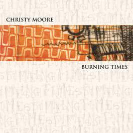 Burning Times 2007 Christy Moore