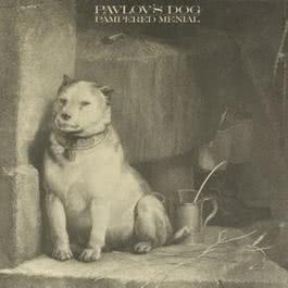 Pampered Menial 1990 Pavlov's Dog