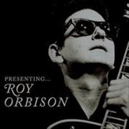 Presenting... Roy Orbison 2008 Roy Orbison