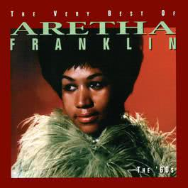 The Very Best of Aretha Franklin  The 60's 1994 Aretha Franklin