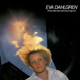 Finns det nån som bryr sig om 2011 Eva Dahlgren