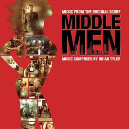 Middle Men (Music From The Original Score) 2010 Brian Tyler