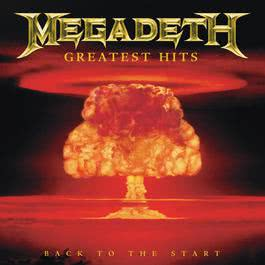 Greatest Hits:  Back To The Start (Digital Only) 2005 Megadeth