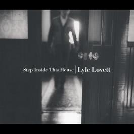 Step Inside This House 2012 Lyle Lovett